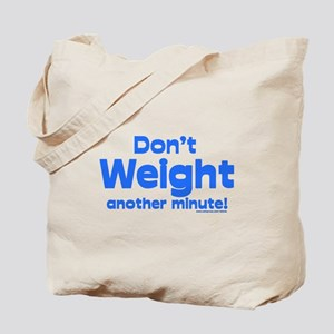 Don't Weight Tote Bag