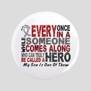 """HERO Comes Along 1 Son BRAIN CANCER 3.5"""" Button"""