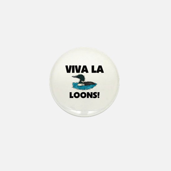 Viva La Loons Mini Button