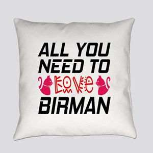 All You Need To Love birman Cat Everyday Pillow
