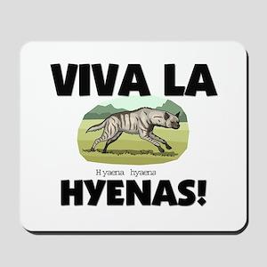 Viva La Hyenas Mousepad