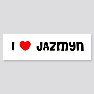 I LOVE JAZMYN Bumper Sticker