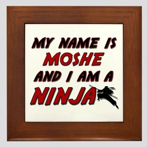 my name is moshe and i am a ninja Framed Tile