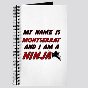 my name is montserrat and i am a ninja Journal