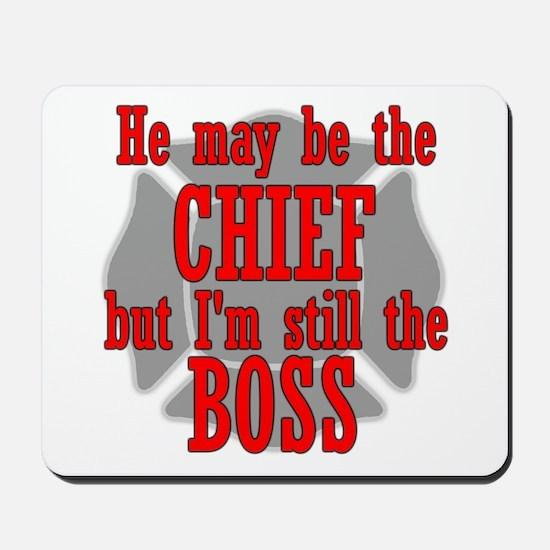 He's Chief I'm still Boss Mousepad