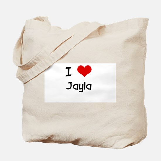I LOVE JAYLA Tote Bag