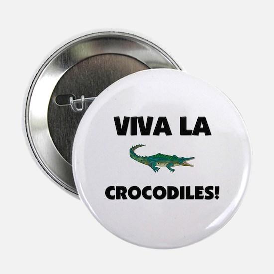 """Viva La Crocodiles 2.25"""" Button"""