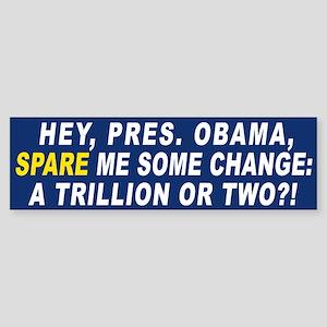 OBAMA SPARE ME SOME CHANGE Bumper Sticker