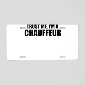 Trust Me, I'm A Chauffeur Aluminum License Pla