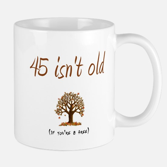 45 isn't old Mug