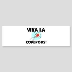 Viva La Copepods Bumper Sticker