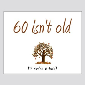 60 isn't old Small Poster