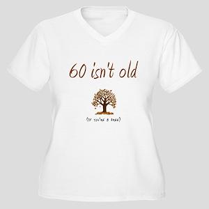 60 isn't old Women's Plus Size V-Neck T-Shirt
