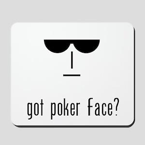 got poker face Mousepad