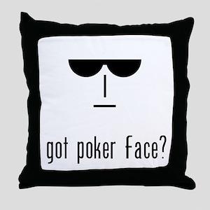 got poker face Throw Pillow