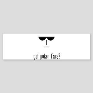 got poker face Bumper Sticker
