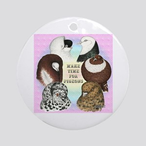 Make Time For Pigeons Ornament (Round)