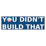 Obama You Didn't Build That bumper sticker