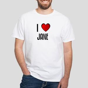 I LOVE JANE White T-Shirt
