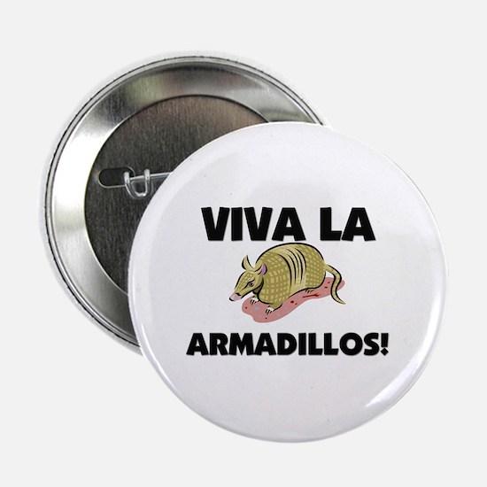 "Viva La Armadillos 2.25"" Button (10 pack)"