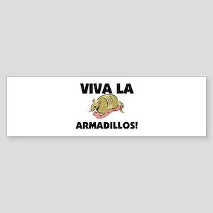 Viva La Armadillos Bumper Sticker