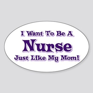 Want to be a Nurse Oval Sticker