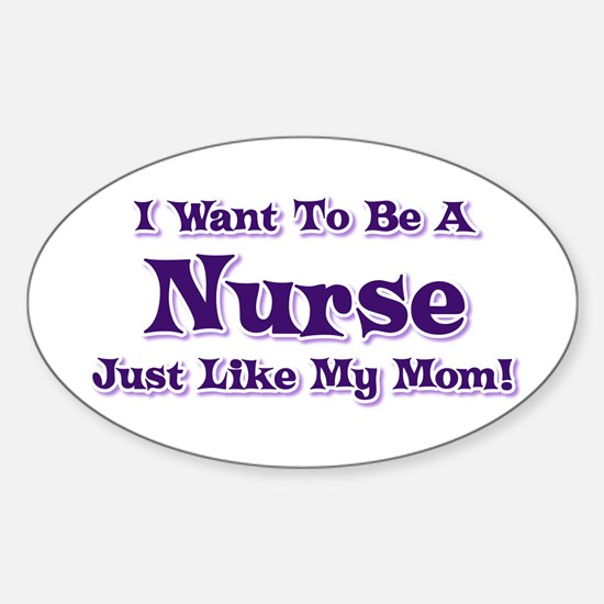 Want to be a Nurse Oval Decal