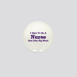 Want to be a Nurse Mini Button