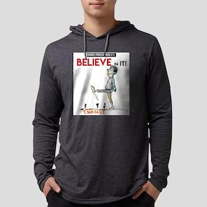 believe in it! Long Sleeve T-Shirt
