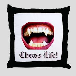 Chews Life! Throw Pillow