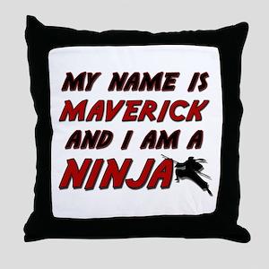 my name is maverick and i am a ninja Throw Pillow