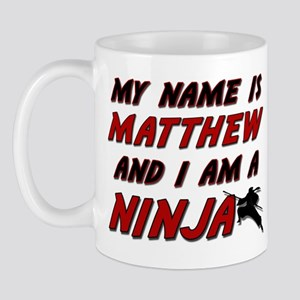 my name is matthew and i am a ninja Mug