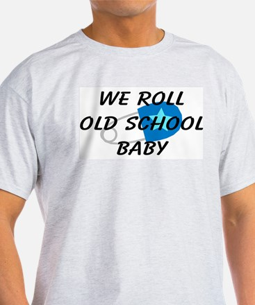 We roll old school T-Shirt