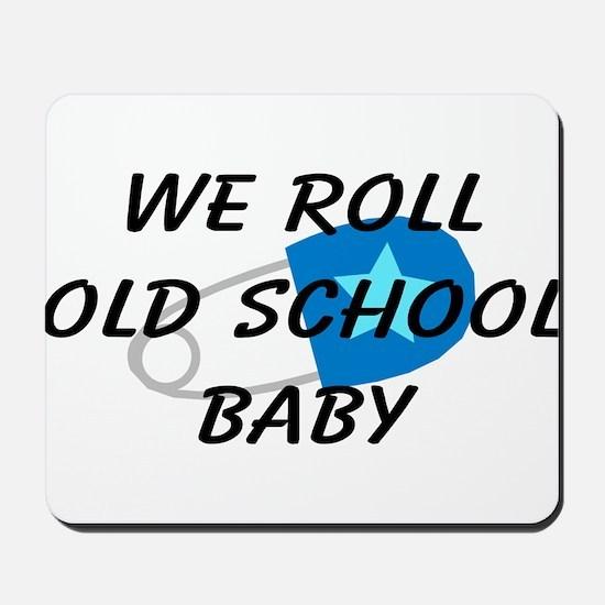 We roll old school Mousepad