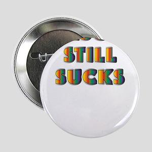 "Disco Still Sucks Design 2.25"" Button"