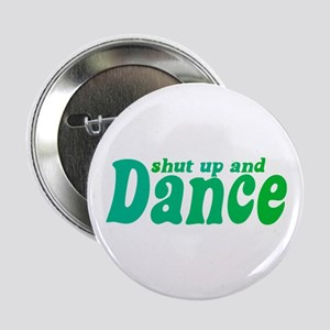 "Shut up and Dance 2.25"" Button"