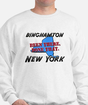binghamton new york - been there, done that Sweats