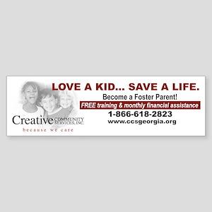 Love a Kid... Save a Life. Bumper Sticker