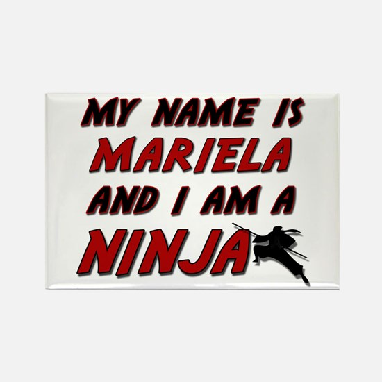 my name is mariela and i am a ninja Rectangle Magn