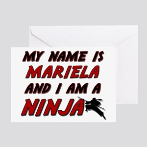 my name is mariela and i am a ninja Greeting Card