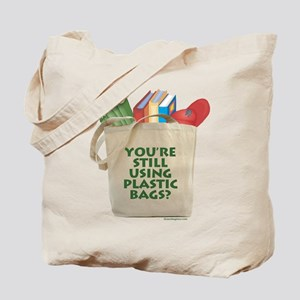 Still Using Plastic Bags? Tote Bag