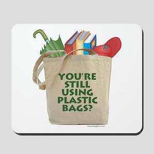 Still Using Plastic Bags? Mousepad