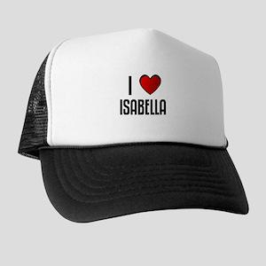 I LOVE ISABELLA Trucker Hat