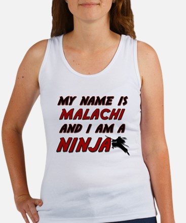my name is malachi and i am a ninja Women's Tank T