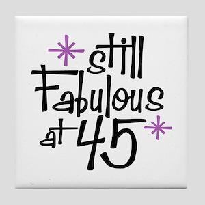 Still Fabulous at 45 Tile Coaster