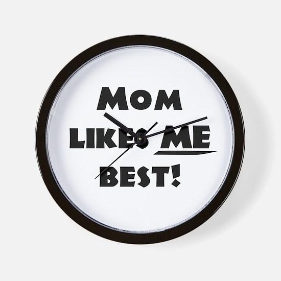 Mom likes ME best! Wall Clock