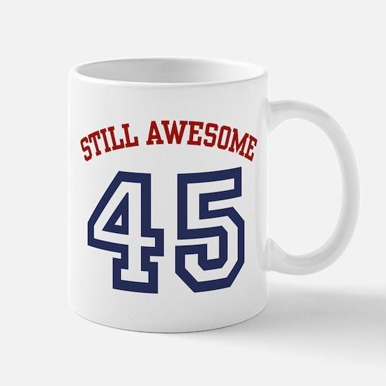 Still Awesome 45 Mug