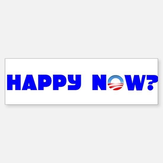 Happy Now? Bumper Bumper Bumper Sticker