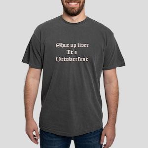 Shut Up Liver Its Octoberfest Oktoberfest T-Shirt