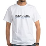 Bodyguard for my baby brother White T-Shirt